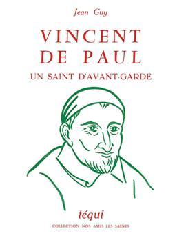 Vincent de Paul, un saint d'avant-garde