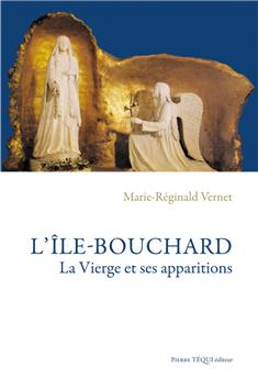 L'Île-Bouchard, la Vierge et ses apparitions (nouvelle édition)