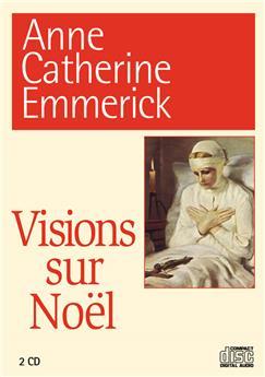 Visions sur Noël Anne Catherine Emmerick  (coffret 2 CD)
