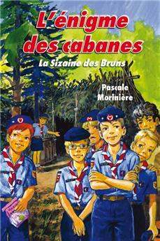 L'énigme des cabanes (La Sizaine des Bruns 1)