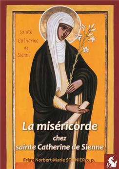 La miséricorde chez sainte Catherine de Sienne