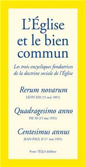 L'Église et le bien commun - Les trois encycliques fondatrices de la doctrine sociale de l'Église (PROMO21)