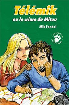 Télémik ou le crime de Mitou (Les Enquêtes du Chat-Tigre)