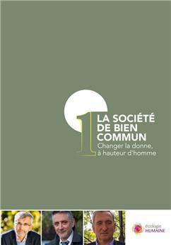 La société de bien commun # 1 - Changer la donne, à hauteur d'homme