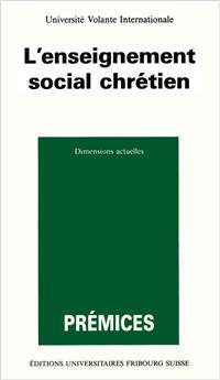 L'enseignement social chrétien (Prémices 9)