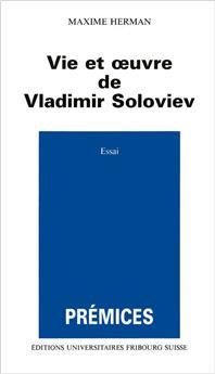 Vie et œuvre de Vladimir Soloviev (Prémices 13)