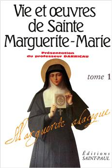 Vie et œuvres de Sainte Marguerite-Marie - Tome 1