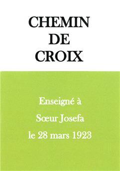 Chemin de croix enseigné à Sœur Josefa le 28 mars 1923