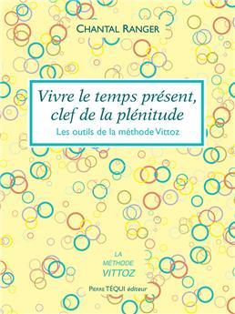 Vivre le temps présent, clef de la plénitude
