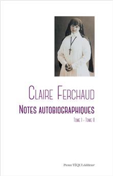 Claire Ferchaud - Notes autobiographiques (Tome I - Tome II)