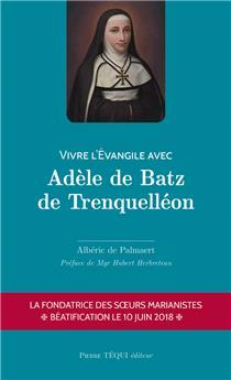 Vivre l'Évangile avec Adèle de Batz de Trenquelléon