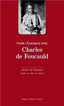 Vivre l'Évangile avec Charles de Foucauld