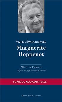 Vivre l'Évangile avec Marguerite Hoppenot