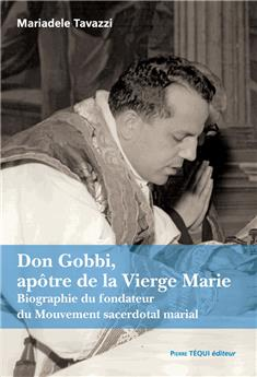Don Gobbi, apôtre de la Vierge Marie
