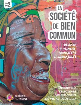 La société de bien commun # 2 - Révéler l'humanité, combattre l'inhumanité (PROMO21)