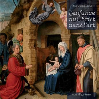 L'enfance du Christ dans l'art (nouvelle édition)
