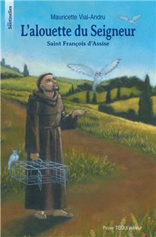 L'alouette du Seigneur, Saint François d'Assise