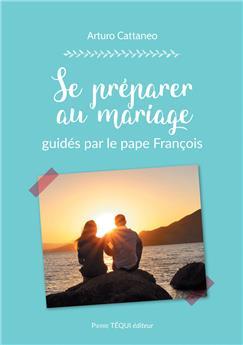 Se préparer au mariage guidés par le pape François