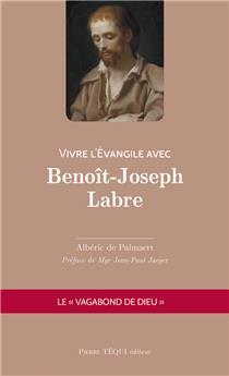 Vivre l'Évangile avec Benoît-Joseph Labre