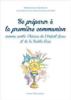 Se préparer à la première communion comme sainte Thérèse de l'Enfant-Jésus et de la Sainte-Face