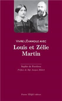 Vivre l'Évangile avec Louis et Zélie Martin