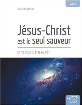 Jésus-Christ est le seul sauveur