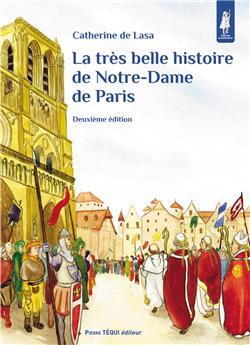 La très belle histoire de Notre-Dame de Paris (deuxième édition)