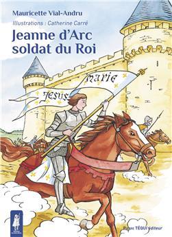 Jeanne d'Arc, soldat du roi (nouvelle édition)