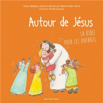 Autour de Jésus - La Bible pour les enfants