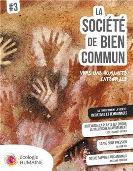 La société de bien commun # 3 - Vers une humanité intégrale