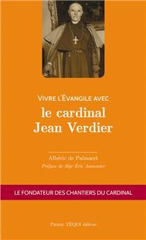 Vivre l'Évangile avec le cardinal Jean Verdier