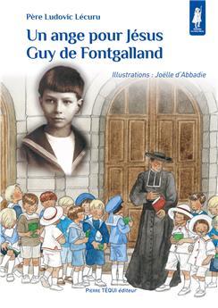 Un ange pour Jésus, Guy de Fontgalland