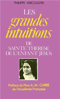 Les grandes intuitions de sainte Thérèse de l'Enfant Jésus