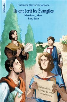 Ils ont écrit les Évangiles