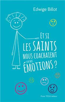 Et si les saints nous coachaient sur nos émotions ?